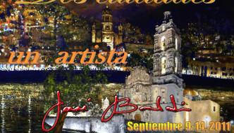 Jose Baldi – Dos Ciudades, Un Artista – Tepotzotlan, Sept. 9-14, 2011